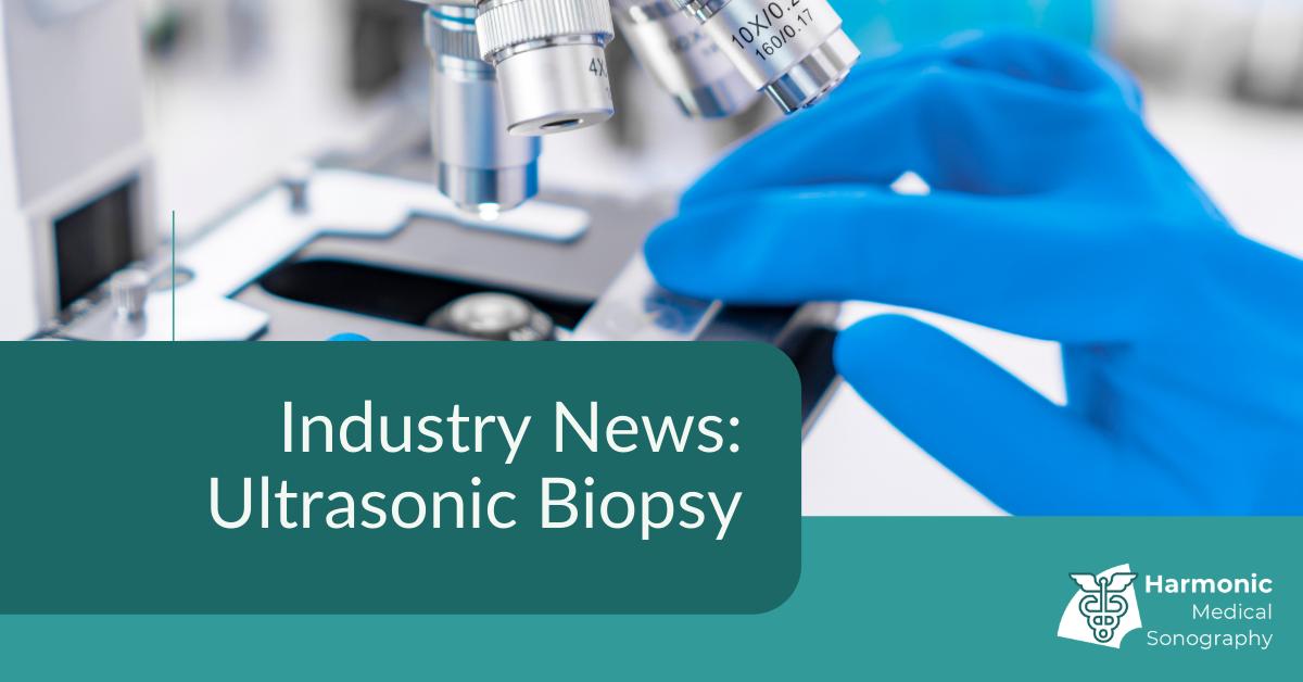 Industry News: Ultrasonic Biopsy